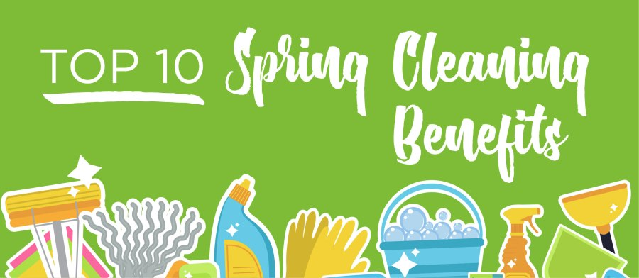 Top 10 Spring Cleaning Benefits